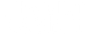 How To Hunt Rabbit